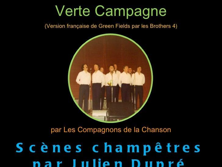 Verte Campagne (Version française de Green Fields par les Brothers 4) par Les Compagnons de la Chanson Scènes champêtres p...