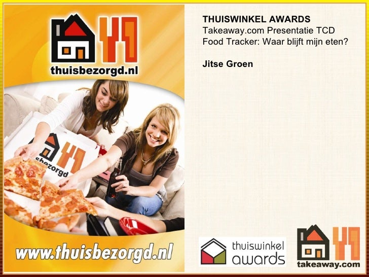 THUISWINKEL AWARDS Takeaway.com Presentatie TCD Food Tracker: Waar blijft mijn eten? Jitse Groen