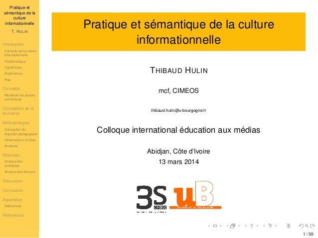 Pratique et sémantique de la culture informationnelle T. HULIN Introduction Contexte de la culture informationnelle Problé...