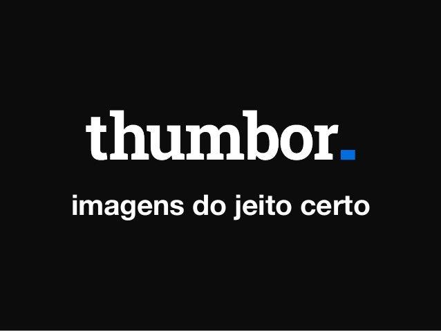 Thumbor: Imagens do Jeito Certo