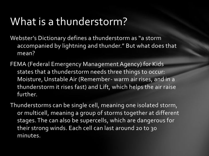 the three different things that thunderstorm needs for it to happen If you are in immediate need of help thunderstorm tornado tsunami volcano water safety thank you for your services to the american red cross.