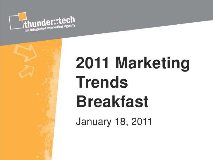 2011 Marketing Trends Breakfast<br />January 18, 2011<br />