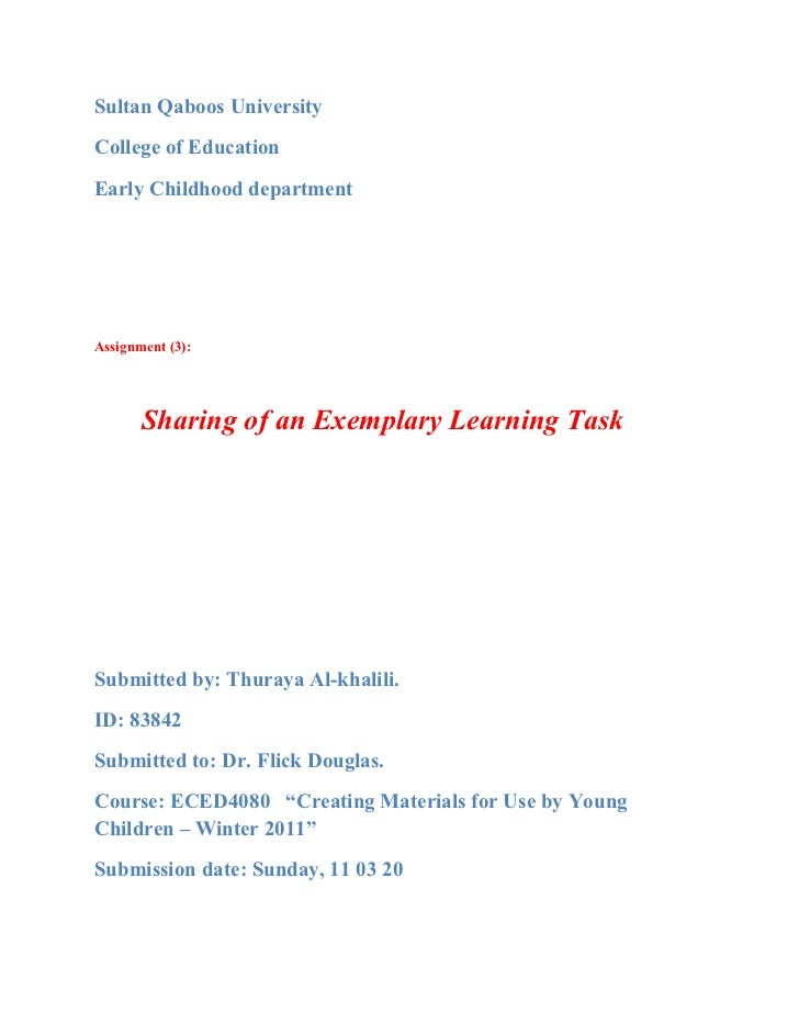 Sultan Qaboos UniversityCollege of EducationEarly Childhood departmentAssignment (3):       Sharing of an Exemplary Learni...