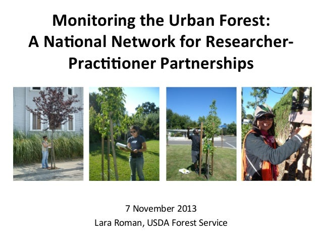 Monitoring	   the	   Urban	   Forest:	    A	   Na3onal	   Network	   for	   Researcher-­‐ Prac33oner	   Partnerships	     ...