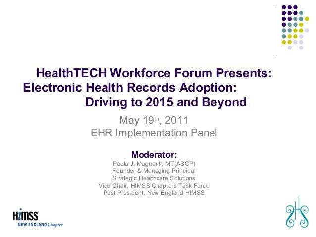 HealthTECH Workforce Forum Presents:Electronic Health Records Adoption:           Driving to 2015 and Beyond              ...