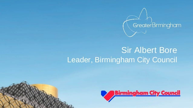 Sir Albert Bore Leader, Birmingham City Council