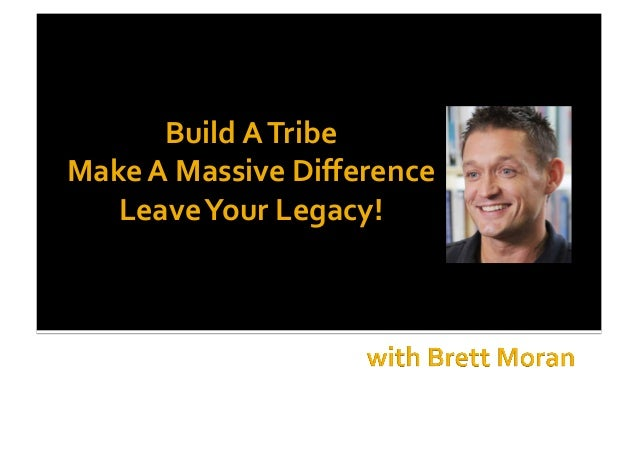 Build  A  Tribe     Make  A  Massive  Difference   Leave  Your  Legacy!