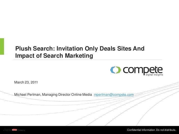 Plush Search: Invitation Only Deals Sites And Impact of Search Marketing<br />March 23, 2011<br />Michael Perlman, Managin...