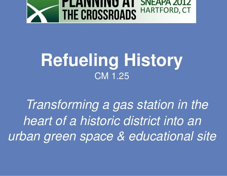 Refueling History                CM 1.25   Transforming a gas station in the   heart of a historic district into anurban g...