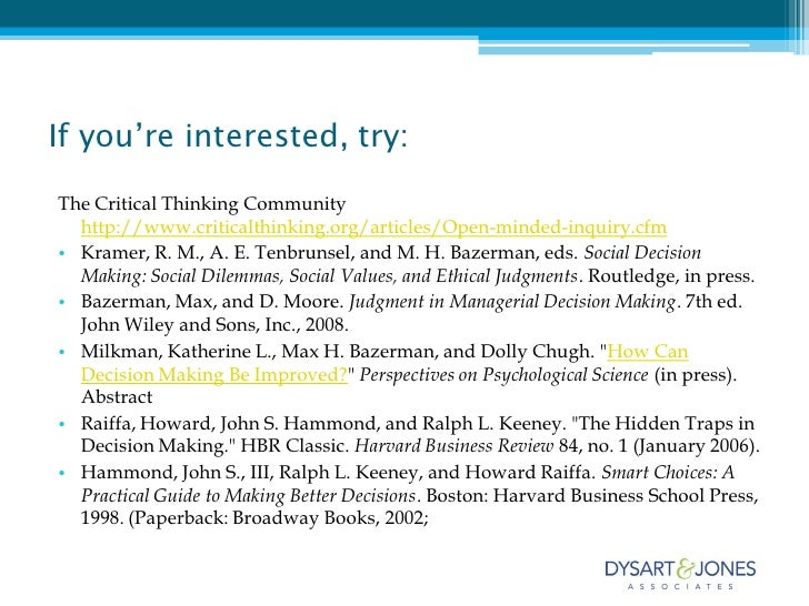 dmba 610 critical thinking and decision makingo Dmba 610 w2 critical thinking assignment  paper assignment week 2:  critical thinking and decision making assignment: individual paper.