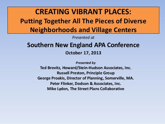 CREATING VIBRANT PLACES: Putting Together All The Pieces of Diverse Neighborhoods and Village Centers Presented at  Southe...