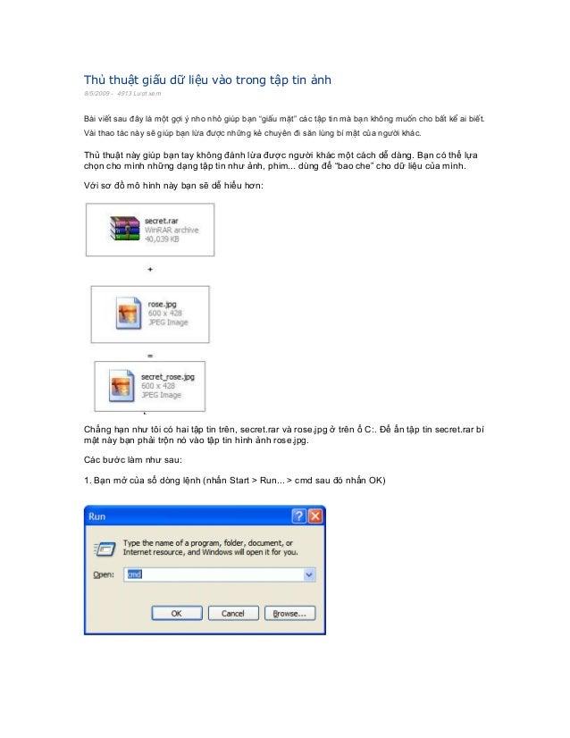 """Thủ thuật giấu dữ liệu vào trong tập tin ảnh 8/5/2009 - 4913 Lượt xem Bài viết sau đây là một gợi ý nho nhỏ giúp bạn """"giấu..."""