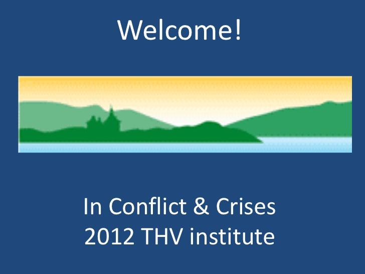 Welcome!In Conflict & Crises2012 THV institute