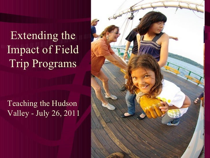Extending the Impact of Field Trip Programs Teaching the Hudson Valley - July 26, 2011