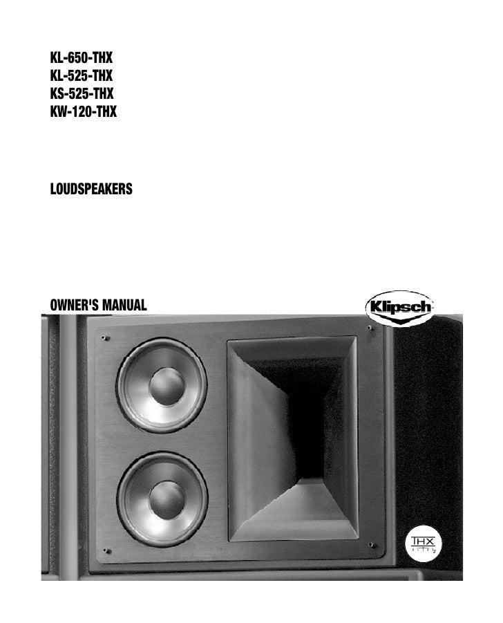 KL-650-THX KL-525-THX KS-525-THX KW-120-THX    LOUDSPEAKERS     OWNER'S MANUAL