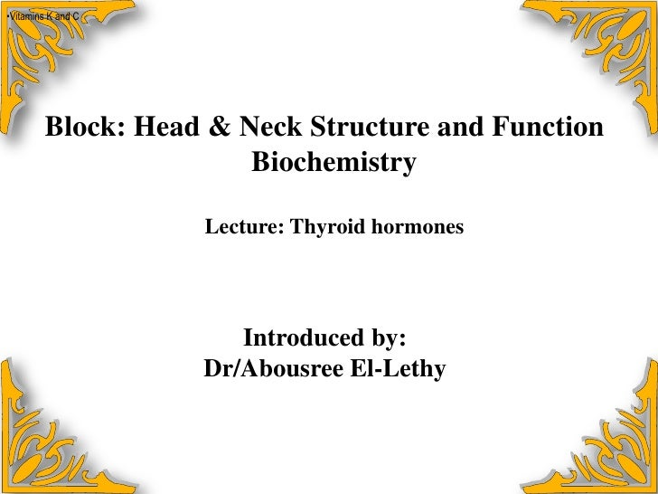 <ul><li>Vitamins K and C</li></ul>بسم الله الرحمن الرحيم<br />Block: Head & Neck Structure and Function<br />Biochemistry<...