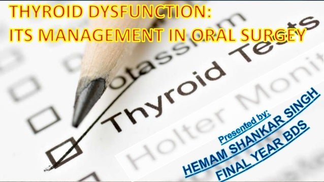 Thyroid dysfunction and its management in dental office