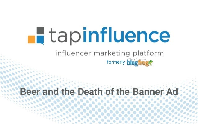 """TapInfluence """"Death of the Banner Ad"""""""