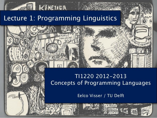 Lecture 1: Programming Linguistics                      TI1220 2012-2013              Concepts of Programming Languages   ...