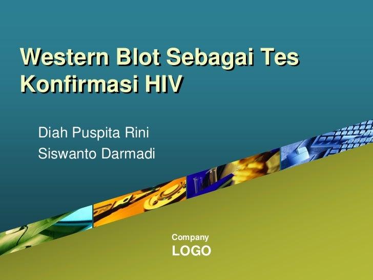 Western Blot Sebagai Tes Konfirmasi HIV <br />Diah Puspita Rini<br />Siswanto Darmadi<br />