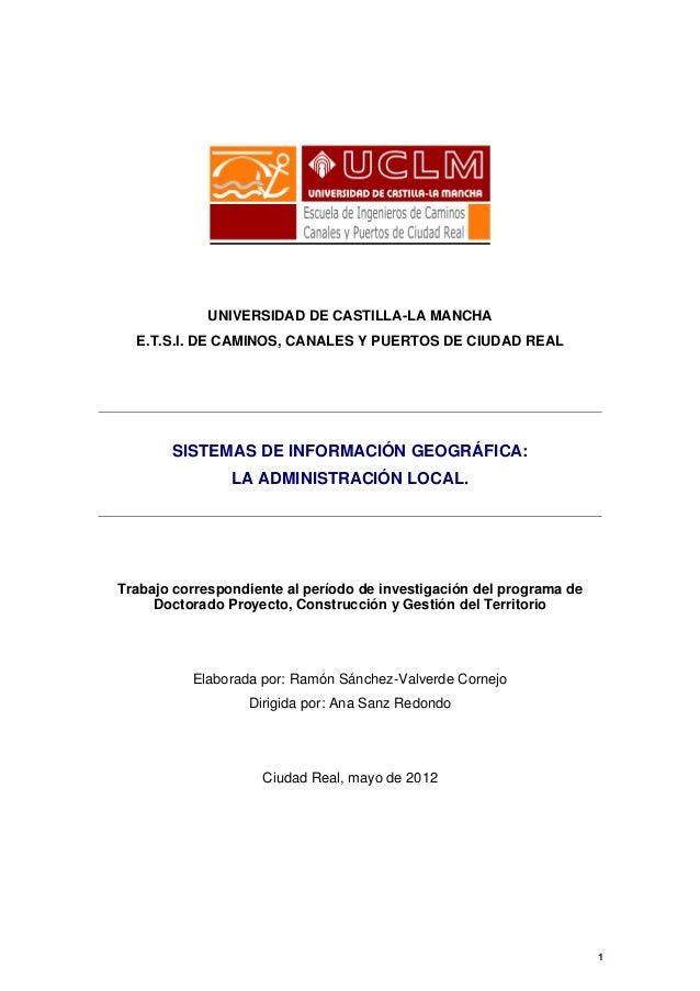 UNIVERSIDAD DE CASTILLA-LA MANCHA E.T.S.I. DE CAMINOS, CANALES Y PUERTOS DE CIUDAD REAL SISTEMAS DE INFORMACIÓN GEOGRÁFICA...