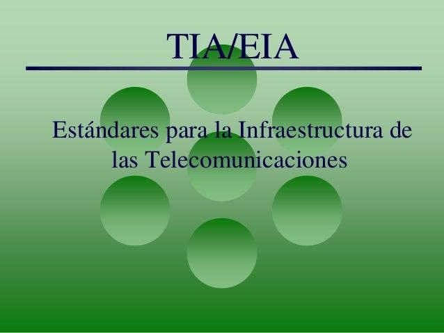TIA/EIA Estándares para la Infraestructura de las Telecomunicaciones
