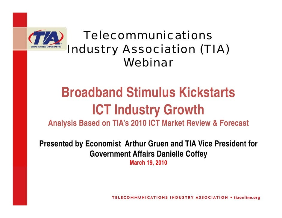 Telecommunications        Industry Association (TIA)                 Webinar        Broadband Stimulus Kickstarts         ...