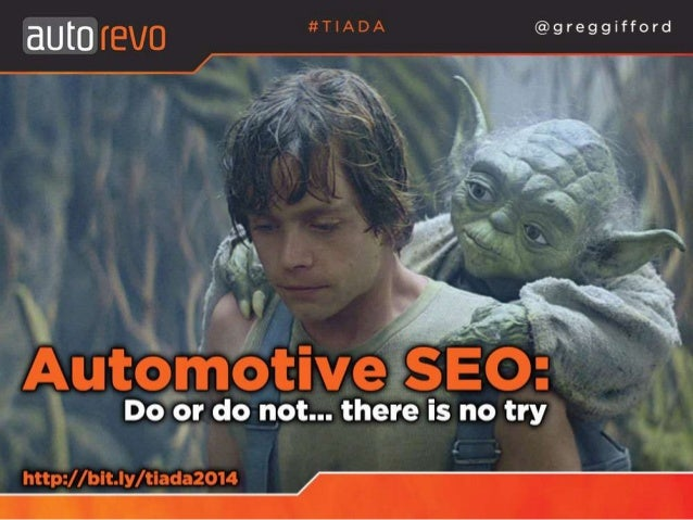Automotive SEO: Do or Do Not... There Is No Try
