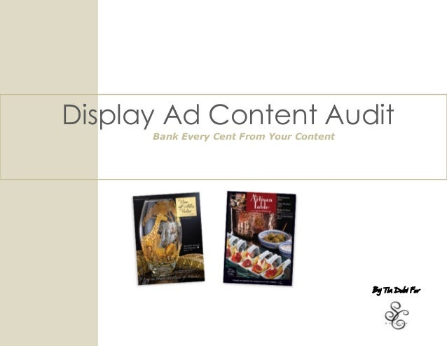 Display Ad Content Audit Bank Every Cent From Your Content By Tia Dobi For