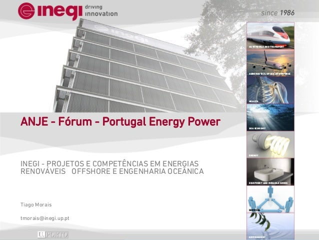 AUTOMOBILE AND TRANSPORT  AERONAUTICS, SPACE AND DEFENCE  HEALTH  ANJE - Fórum - Portugal Energy Power  SEA ECONOMY  ENERG...
