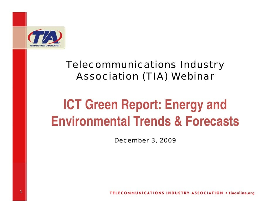 Telecommunications Industry         Association (TIA) Webinar         ICT Green Report: Energy and     Environmental Trend...