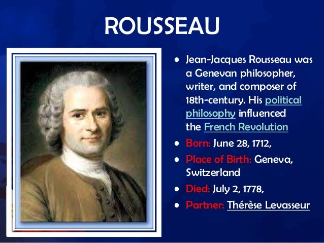 essay on french philosopher rousseau Philosophy essays: rousseau contract theory rousseau contract theory this research paper rousseau contract theory and other 63,000+ term papers, college essay examples and free essays are available now on reviewessayscom autor: reviewessays • february 3, 2011 • research paper • 1,779 words (8 pages) • 1,130 views.