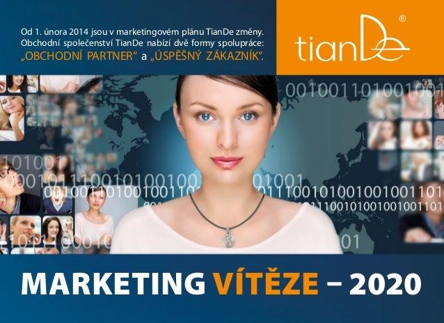 """Od 1. února 2014 jsou v marketingovém plánu TianDe změny. Obchodní společenství TianDe nabízí dvě formy spolupráce:  """"OBCH..."""