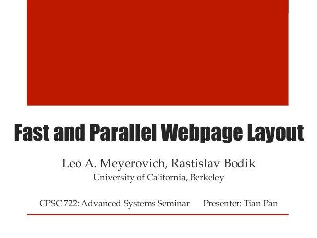 Fast and Parallel Webpage Layout         Leo A. Meyerovich, Rastislav Bodik               University of California, Berk...