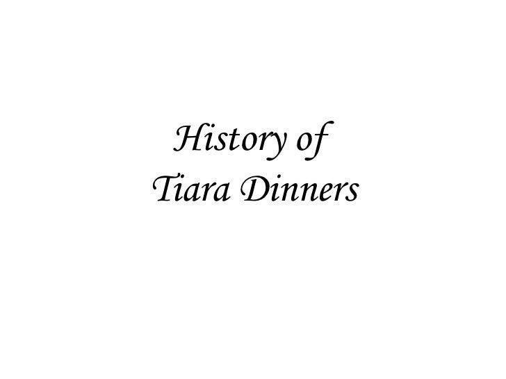 Tiara dinners