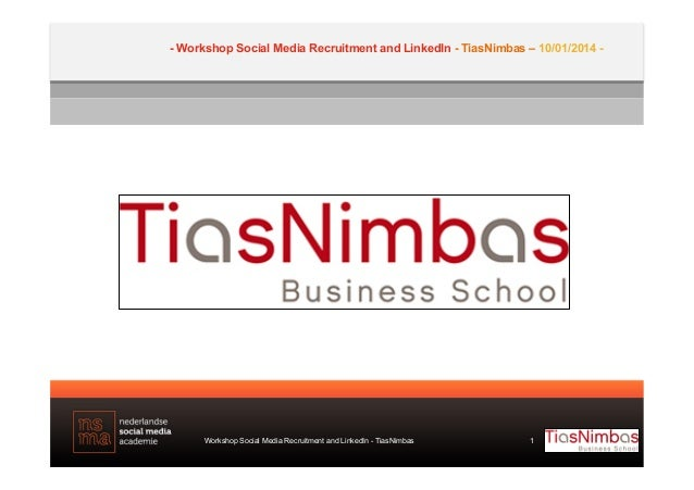 TiasNimbas - Workshop Social Media Recruitment and LinkedIn - MSC Utrecht january 2014
