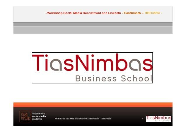 - Workshop Social Media Recruitment and LinkedIn - TiasNimbas – 10/01/2014 -  Workshop Social Media Recruitment and Linked...