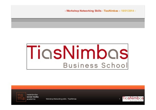 - Workshop Networking Skills - TiasNimbas – 18/01/2014 -  Workshop Networking skills - TiasNimbas  1