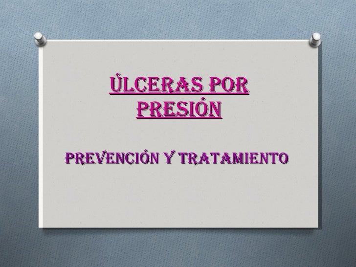 Ulceras por presión. Prevención, diagnóstico y tratamiento.
