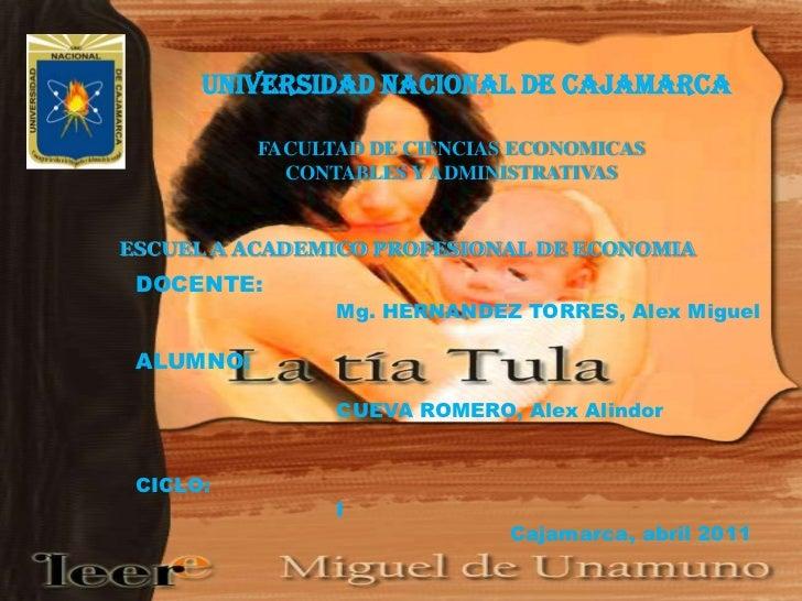 UNIVERSIDAD NACIONAL DE CAJAMARCA<br />FACULTAD DE CIENCIAS ECONOMICAS CONTABLES Y ADMINISTRATIVAS<br />ESCUEL AACADEMICO ...
