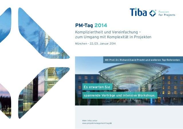 PM-Tag 2014 Kompliziertheit und Vereinfachung – zum Umgang mit Komplexität in Projekten München – 22./23. Januar 2014 Mehr...