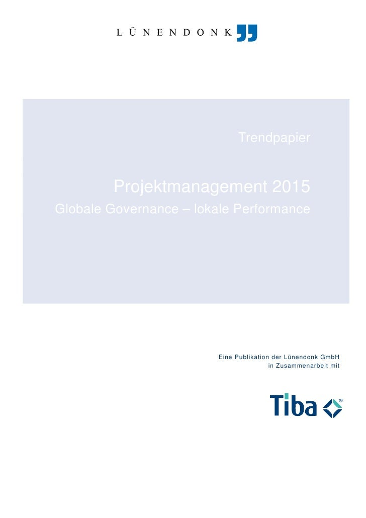Trendpapier        Projektmanagement 2015Globale Governance – lokale Performance                        Eine Publikation d...