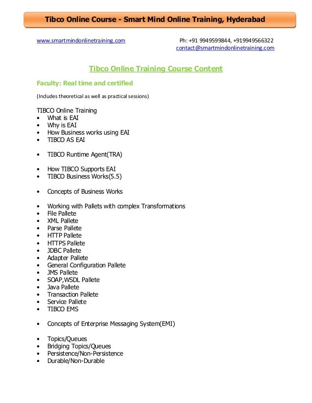 Tibco Online Course - Smart Mind Online Training, Hyderabad www.smartmindonlinetraining.com  Ph: +91 9949599844, +91994956...