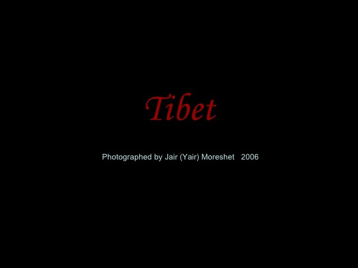 TibetPhotographed by Jair (Yair) Moreshet 2006
