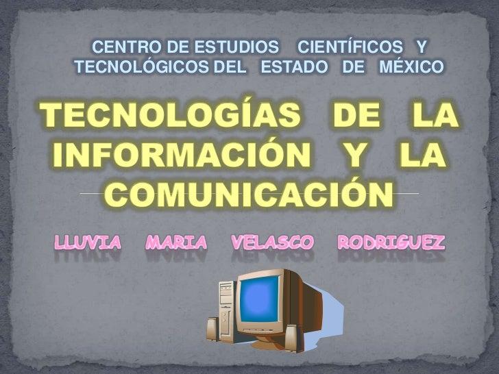 CENTRO DE ESTUDIOS CIENTÍFICOS Y TECNOLÓGICOS DEL ESTADO DE MÉXICOLLUVIA   MARIA   VELASCO   RODRIGUEZ