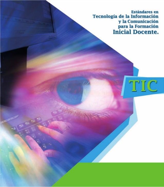"""""""Estándares en Tecnología de la Información y la Comunicación para la Formación Inicial Docente"""" ©. Ministerio de Educació..."""