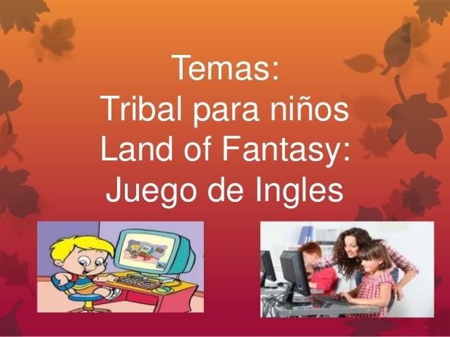 Temas: Tribal para niños Land of Fantasy: Juego de Ingles