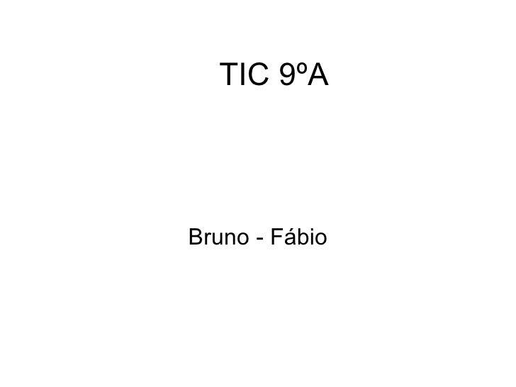TIC 9ºA Bruno - Fábio