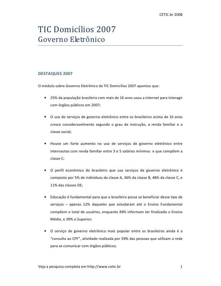 CETIC.br 2008    TIC Domicílios 2007 Governo Eletrônico    DESTAQUES 2007  O módulo sobre Governo Eletrônico da TIC Domicí...