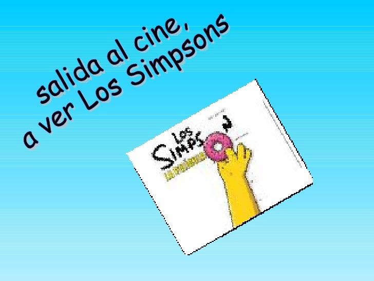 salida al cine,  a ver Los Simpsons